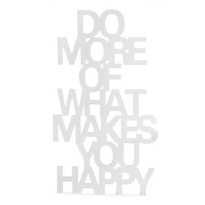 Spruch Do more of makes you happy, L:70cm x B:39cm, weiß