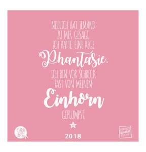 Einhorn Kalender 2018 – FUNI Sprüche und Typo-Kalender – Funny Quotes – 12 Monatsblätter mit typografisch gestalteten Einhorn-Sprüchen