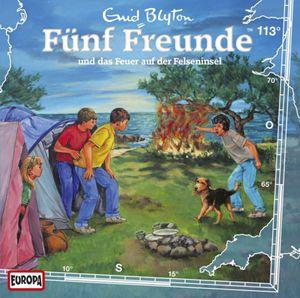 Fünf Freunde - Folge 113 ... und das Feuer der Felseninsel CD