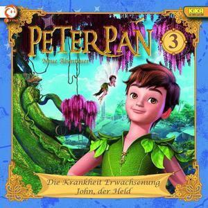 Peter Pan 03: Die Krankheit Erwachsenung / John, der Held