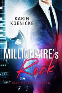 Millionaire`s Rock - Sein geheimes Leben