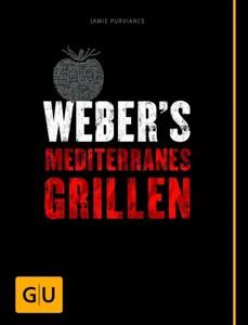 Weber Grillbuch Mediterranes Grillen
