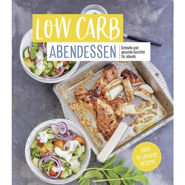 IDEENWELT Kochbuch Low Carb Abendessen