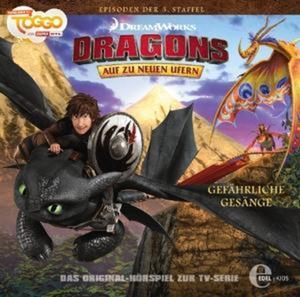 Dragons - Auf zu neuen Ufern 22. Gefährliche Gesänge
