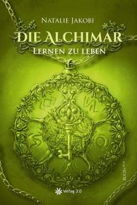Die Alchimar - Lernen zu leben (Band 2)