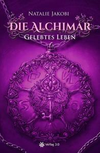 Die Alchimar - Gelebtes Leben (Band 4)