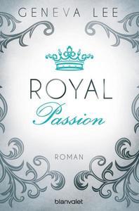 Royal Passion / Die Royals Saga Bd.1