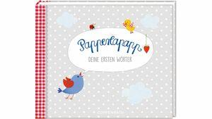 Coppenrath Verlag - Eintragalbum: Papperlapapp - Deine ersten Wörter BabyGlück