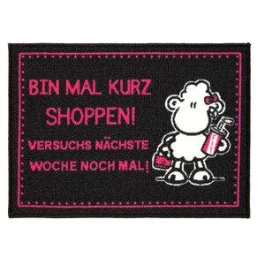 """Sheepworld Fußmatte - """"Bin mal kurz shoppen! Versuchs nächste Woche noch mal"""", ca. 50 x 70 cm"""