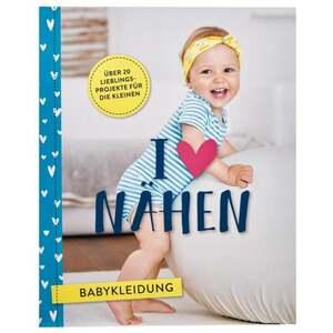 IDEENWELT Handarbeitsbuch I love Nähen Babykleidung