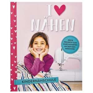 IDEENWELT Handarbeitsbuch I love Nähen Kindernähschule