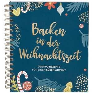 IDEENWELT Weihnachtsbuch Backen in der Weihnachtszeit