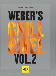 Weber Grillbuch Grill Bibel Vol. 2 ,
