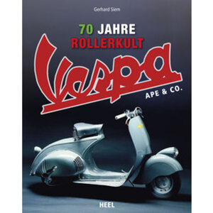 Buch - Vespa 70 Jahre Rollerkult        250 Seiten, 550 Fotos