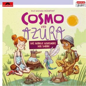 CD Rolf Zuckowski präsentiert Cosmo & Azura (Musikhörspiel) Hörbuch