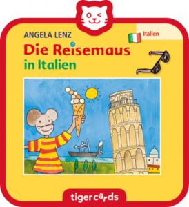 tigercard - Die Reisemaus - in Italien - Der Reiseführer für Kinder