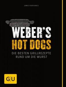 Weber Grillbuch Hot Dogs ,  die Besten Grillrezepte