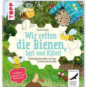 Wir retten die Bienen, Igel und Käfer!