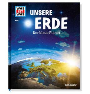 Tessloff Was ist - Band 1, Unsere Erde der blaue Planet