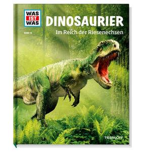 Tessloff Was ist - Band 15, Dinosaurier im Reich der Riesenechsen