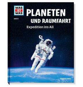 Tessloff Was ist - Band 16, Planeten und Raumfahrt Expedition ins All