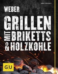 Weber Grillbuch Grillen mit Briketts & Holzkohle