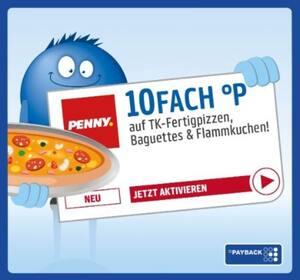 10Fach Punkte auf TK-Pizzen, Baguettes & Flammkuchen im PENNY Markt!